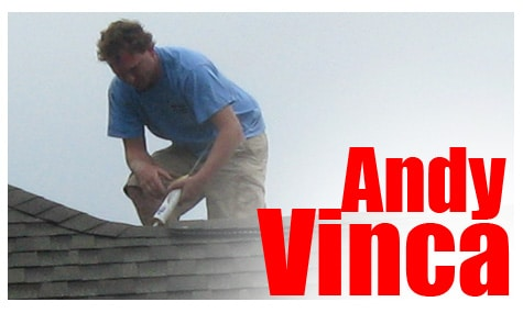 Andy Vinca OWner, Roofer